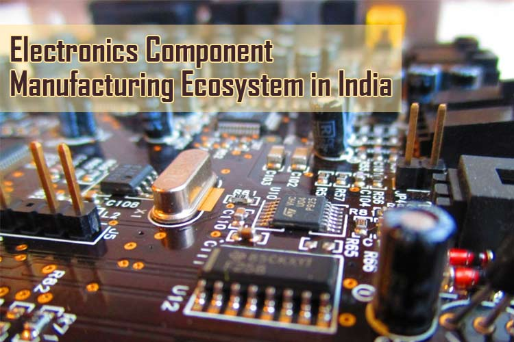 Electronics Component Manufacturing Ecosystem in India