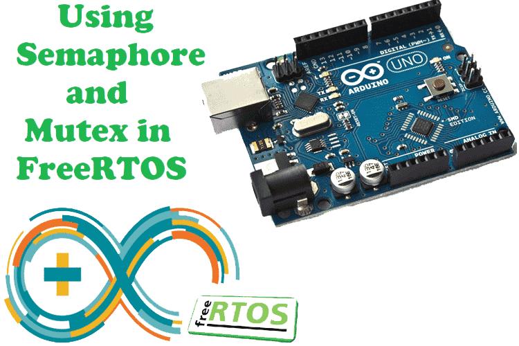 Semaphore and Mutex in FreeRTOS with Arduino