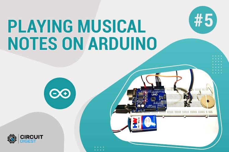 Playing Melodies on Piezo Buzzer using Arduino Tone() Function