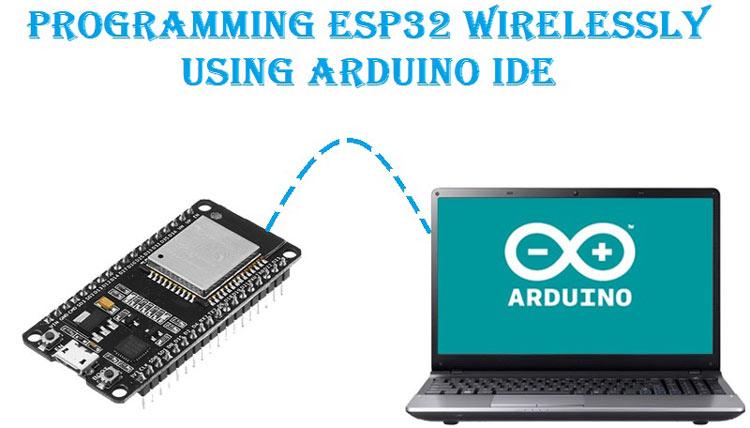 Programming ESP32 Over-the-air (OTA) using Arduino IDE