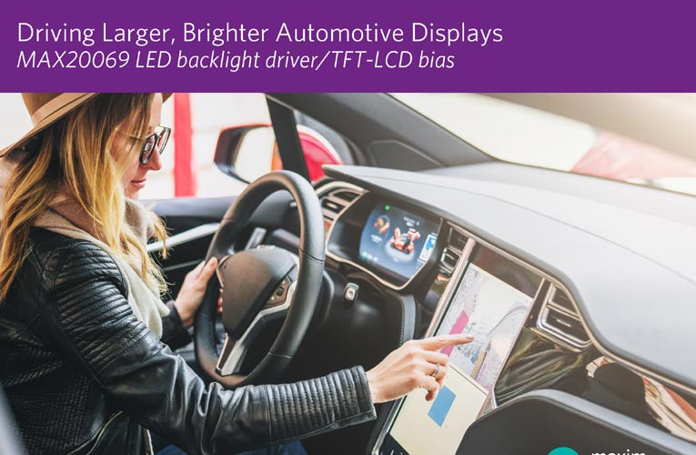 LED Backlight Driver with Integrated LCD Bias Delivers Smallest Footprint for Larger Automotive Displays
