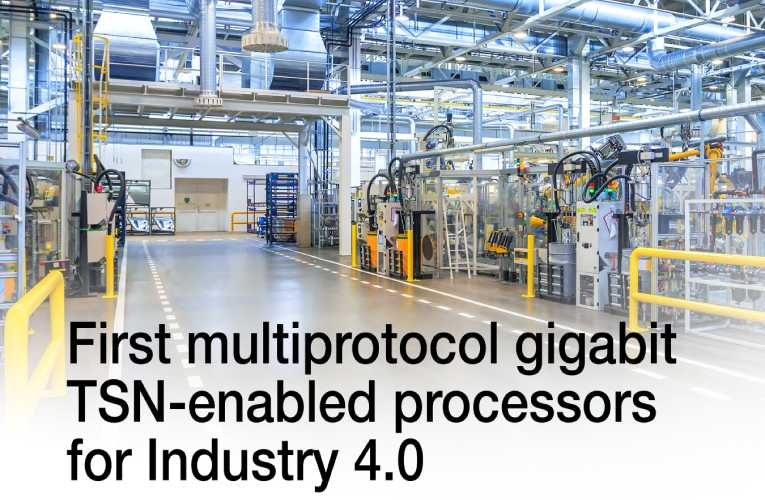 Multiprotocol gigabit TSN-enabled processors for Industry 4.0