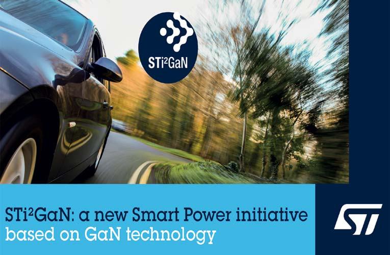 STi2GaN ST Intelligent and Integrated Gallium Nitride (GaN) solutions
