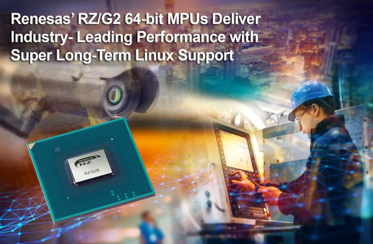 New RZ/G2 64-Bit MPUs Deliver Increased Performance with Long-Term Linux Support