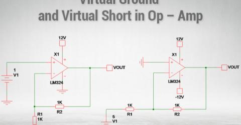 Virtual Ground and Virtual Short in Op – Amp Circuit Designs