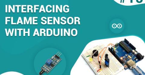 Interfacing Flame Sensor with Arduino