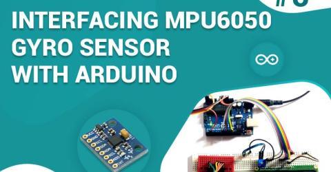 Interfacing MPU6050 Gyro Sensor with Arduino