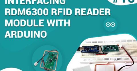 Interfacing RDM6300 RFID Reader Module with Arduino