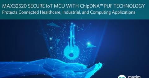 MAX32520 ChipDNA secure Arm Cortex-M4 microcontroller for Financial and Government-grade Security