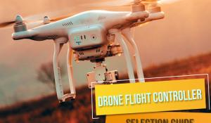 Drone Flight Controller Selection Guide