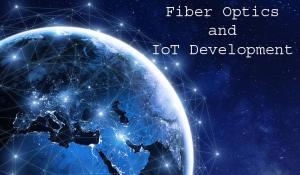 How Optic Fiber Networks Impact the Development of IoT?