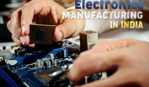 Electronics Manufacturing in India