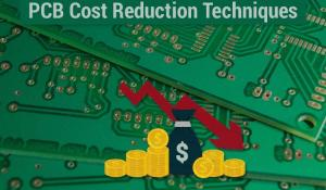 PCB Manufacturing Cost Reduction Techniques