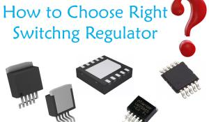 Selecting the Right Switching Regulator for Your Application