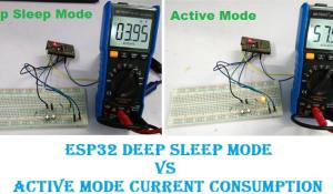 ESP32 Active Mode and Deep Sleep Mode Power Consumption