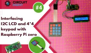 Interfacing I2C LCD and 4 x 4 keypad with Raspberry Pi Zero W