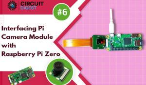 Interfacing Pi Camera Module with Raspberry Pi Zero W
