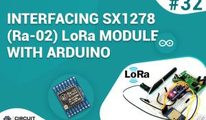Interfacing SX1278 (Ra-02) LoRa Module with Arduino