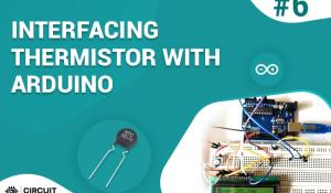 Interfacing Thermistor with Arduino UNO