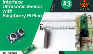Interface an Ultrasonic Sensor with the Raspberry Pi Pico