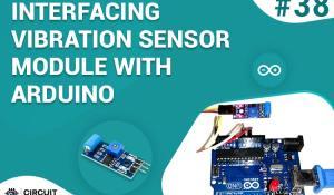 Interfacing Vibration Sensor Module with Arduino