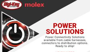 Digi-Key Electronics Introduces Power Focus Campaign with Molex