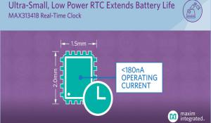 Maxim nanoPower Real-Time Clock Offers Smaller Package & Longer Battery Life