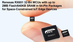 Ultra-Small RX651 32-Bit Microcontrollers for IoT Connectivity Modules and Space-Constrained Edge Devices