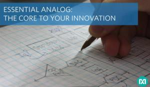 New Products in Essential Analog Portfolio from Maxim Integrated