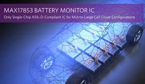 Single-Chip ASIL-D-Compliant Battery Monitor IC for Mid-to-Large Cell Count Configurations